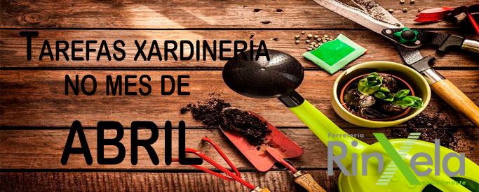¿Que tarefas de xardinería debo realizar no mes de Abril?